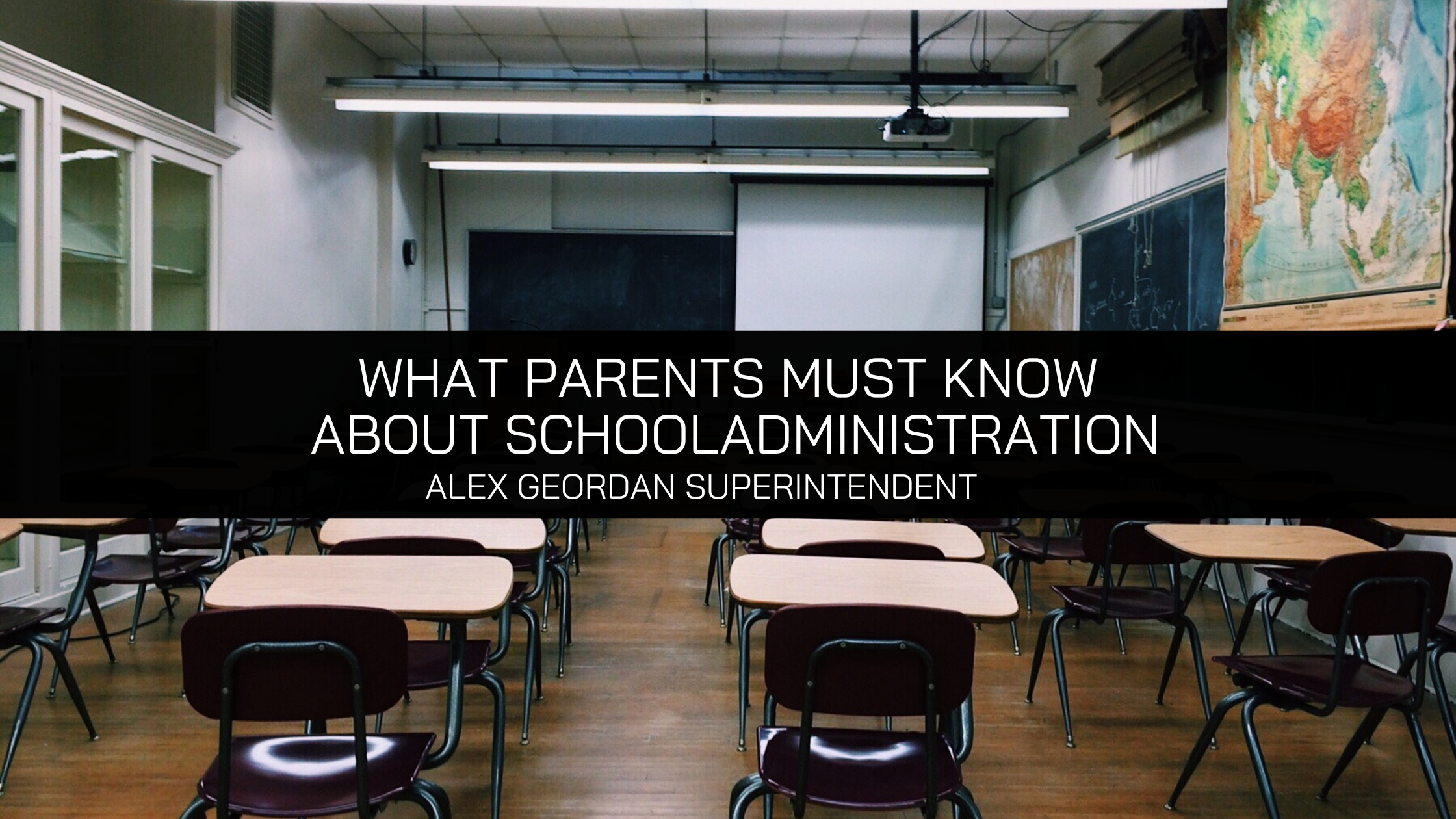 Alex Geordan Superintendent Addresses What Parents Must Know About School Administration